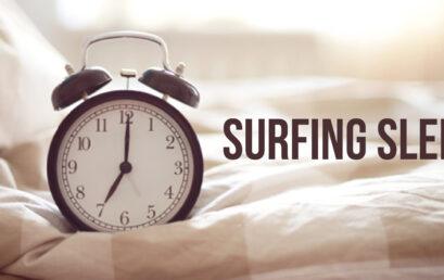 Surfing Sleep