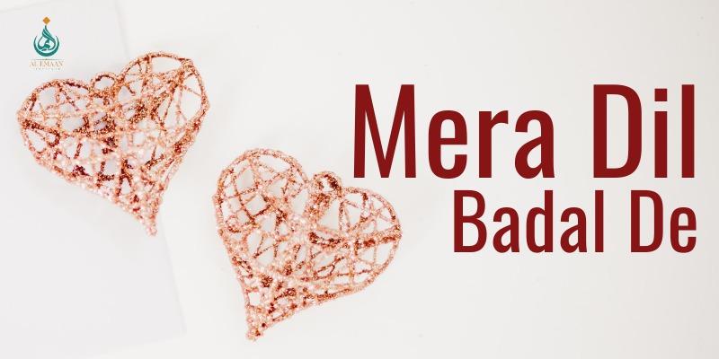 Mera Dil Badal De – Part 2